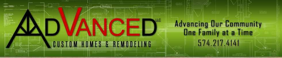 Advanced Custom Homes & Remodeling - servicing LaPorte, Indiana